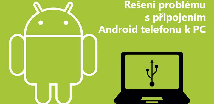 Vyřešeno: Android telefon nelze připojit k počítači přes USB