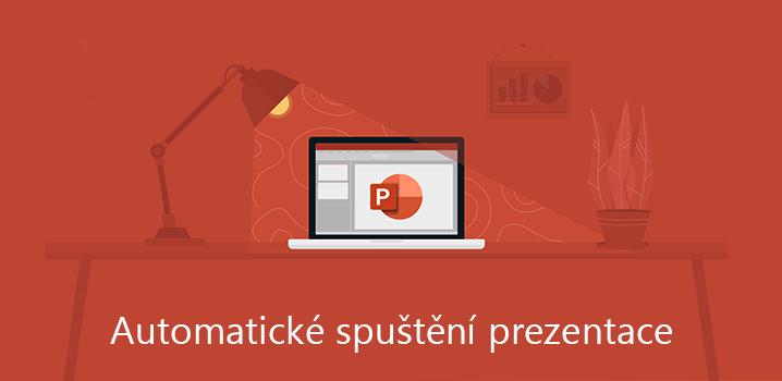 Jak na automatické spuštění prezentace PowerPoint